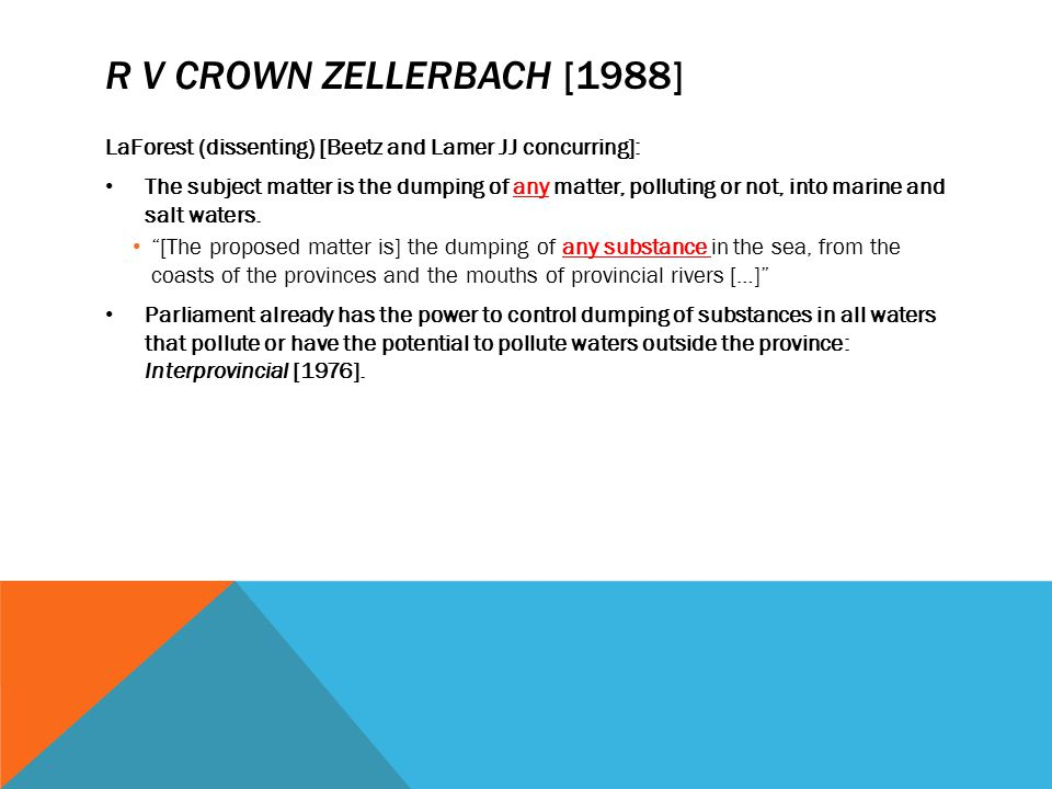 R v Crown Zellerbach [1988] LaForest (dissenting) [Beetz and Lamer JJ concurring]:
